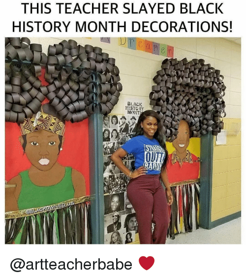 Black History Month: THIS TEACHER SLAYED BLACK  HISTORY MONTH DECORATIONS!  BLACK  MONT @artteacherbabe ❤