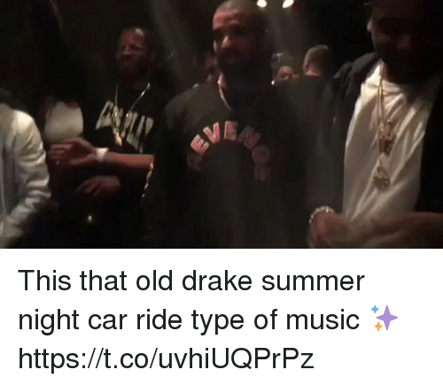 Blackpeopletwitter, Drake, and Music: This that old drake summer night car ride type of music ✨ https://t.co/uvhiUQPrPz