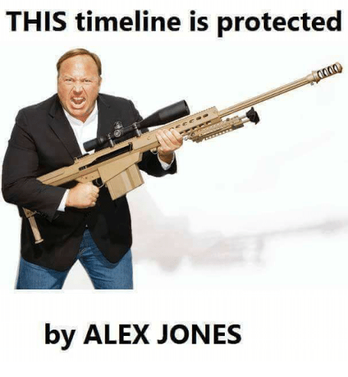 Dank Memes: THIS timeline is protected  by ALEX JONES