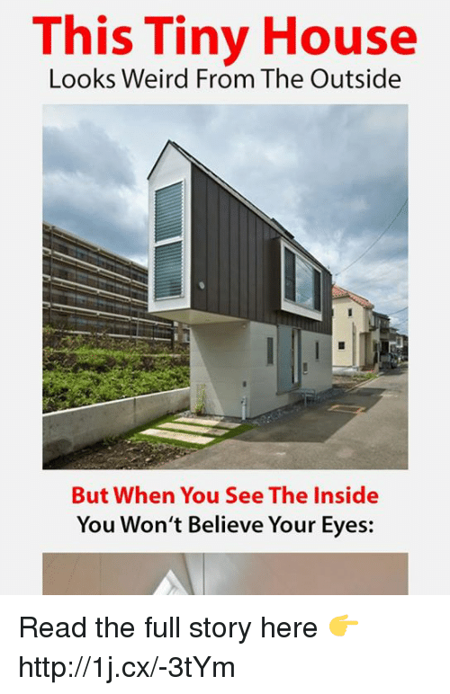 Memes, 🤖, and The Outsiders: This Tiny House  Looks Weird From The Outside  But When You see The Inside  You Won't Believe Your Eyes: Read the full story here 👉 http://1j.cx/-3tYm