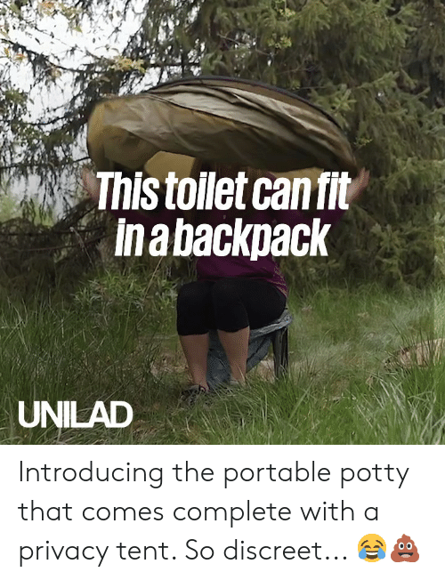 potty: This toilet can fit  Ina backpack  UNILAD Introducing the portable potty that comes complete with a privacy tent. So discreet... 😂💩