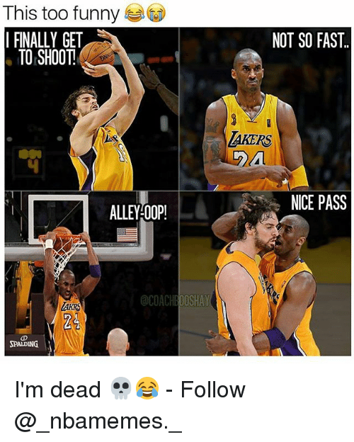 Oopes: This too funny  FINALLY GET  TO SHOOT  ALLEY OOP!  @COACH BOOSHAY  PALDING  NOT SO FAST.  AKERS  NICE PASS I'm dead 💀😂 - Follow @_nbamemes._