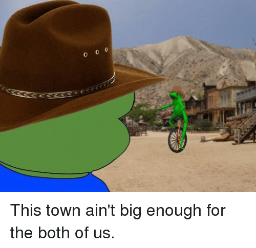 Controversial Cowboy, Aint, and  Boths: This town ain't big enough for the both of us.