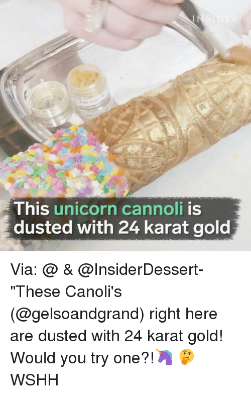 """cannoli: This  unicorn cannoli  is  dusted with 24 karat gold Via: @ & @InsiderDessert- """"These Canoli's (@gelsoandgrand) right here are dusted with 24 karat gold! Would you try one?!🦄 🤔 WSHH"""