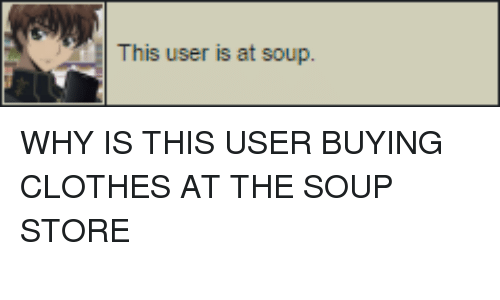 Why are you buying clothes at the soup store undertale