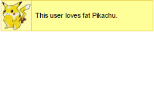 This User: This user loves fat Pikachu