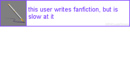 fanfiction: this user writes fanfiction, but is  slow at it