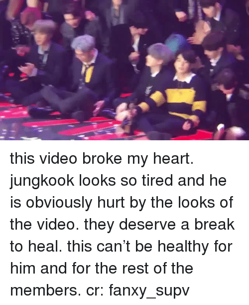 Jungkook: this video broke my heart. jungkook looks so tired and he is obviously hurt by the looks of the video. they deserve a break to heal. this can't be healthy for him and for the rest of the members.cr: fanxy_supv