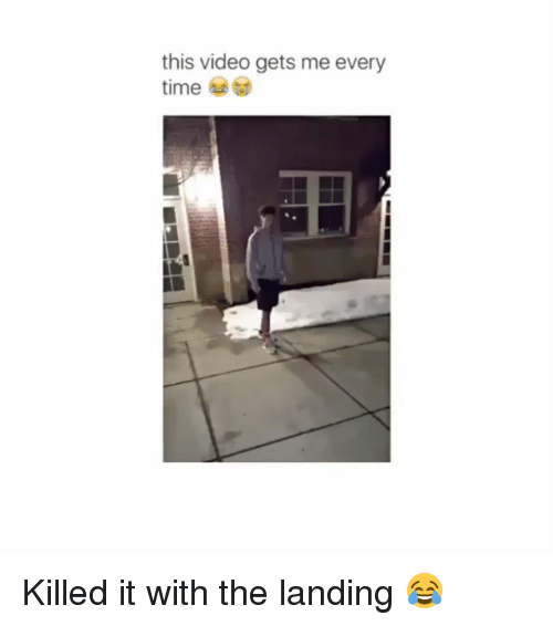 Memes, Time, and Video: this video gets me every  time Killed it with the landing 😂