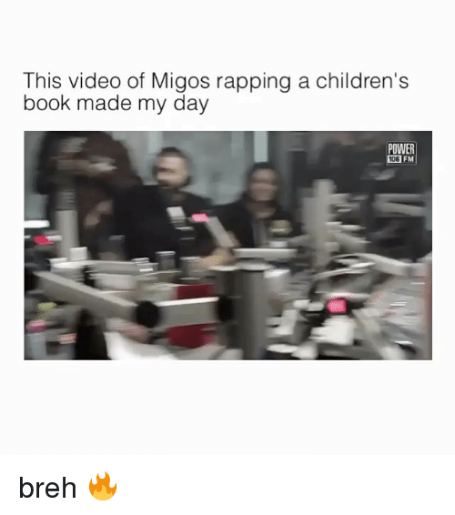 Memes, Migos, and 🤖: This video of Migos rapping a children's  book made my day  POWER  FM breh 🔥