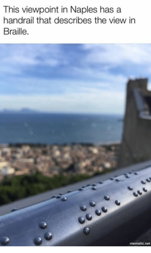 The View: This viewpoint in Naples has a  handrail that describes the view in  Braille.