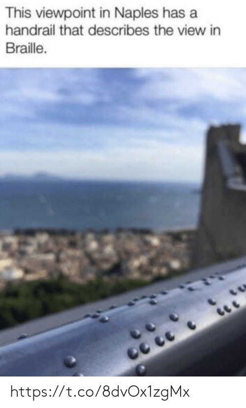The View: This viewpoint in Naples has a  handrail that describes the view in  Braille. https://t.co/8dvOx1zgMx