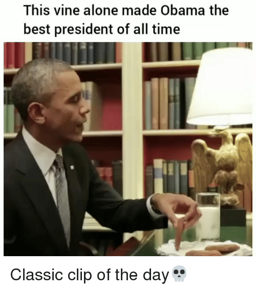 Being Alone, Funny, and Obama: This vine alone made Obama the  best president of all time Classic clip of the day💀