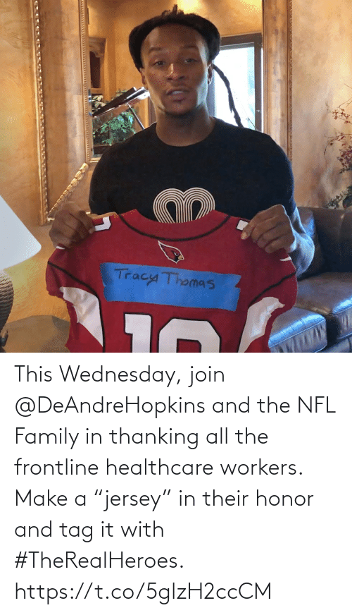 "Wednesday: This Wednesday, join @DeAndreHopkins and the NFL Family in thanking all the frontline healthcare workers. Make a ""jersey"" in their honor and tag it with #TheRealHeroes. https://t.co/5glzH2ccCM"