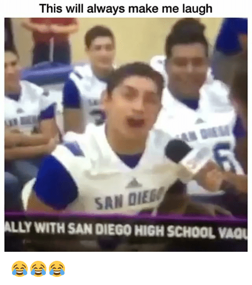 Funny, School, and Ally: This will always make me laugh  SAN DIE  ALLY WITH SAN DIEGO HIGH SCHOOL VAQU 😂😂😂