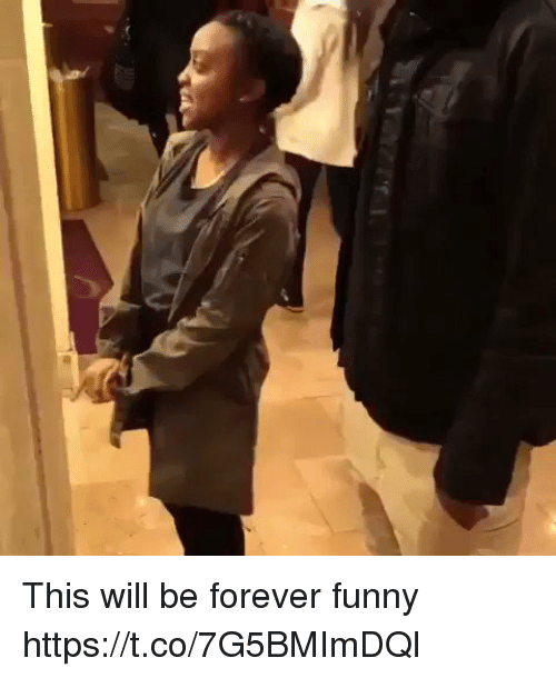 Funny, Forever, and Hood: This will be forever funny  https://t.co/7G5BMImDQl