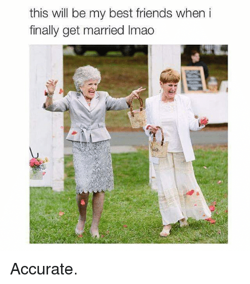 This will be my best friends when i finally get married lmaoaccurate