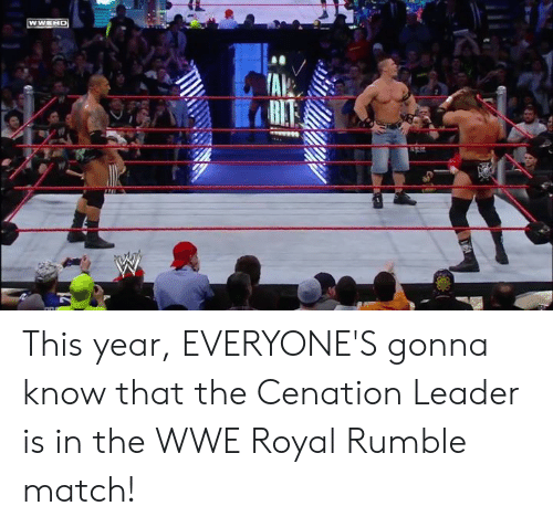 royal rumble: This year, EVERYONE'S gonna know that the Cenation Leader is in the WWE Royal Rumble match!