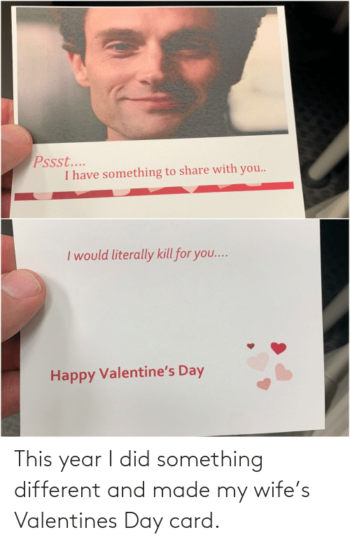 valentines day card: This year I did something different and made my wife's Valentines Day card.
