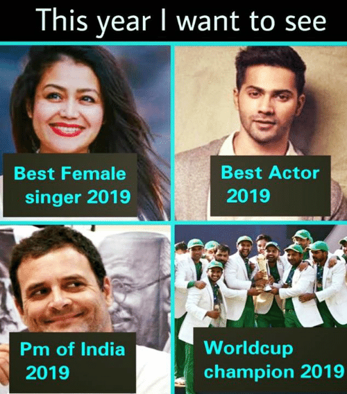 i want to see: This year I want to see  Best Actor  2019  Best Female  singer 2019  Pm of India  2019  Worldcup  champion 2019