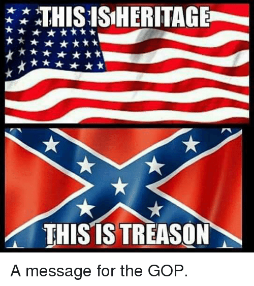 Treason, Gop, and For: THISISHERITAGE  THIS IS TREASON A message for the GOP.