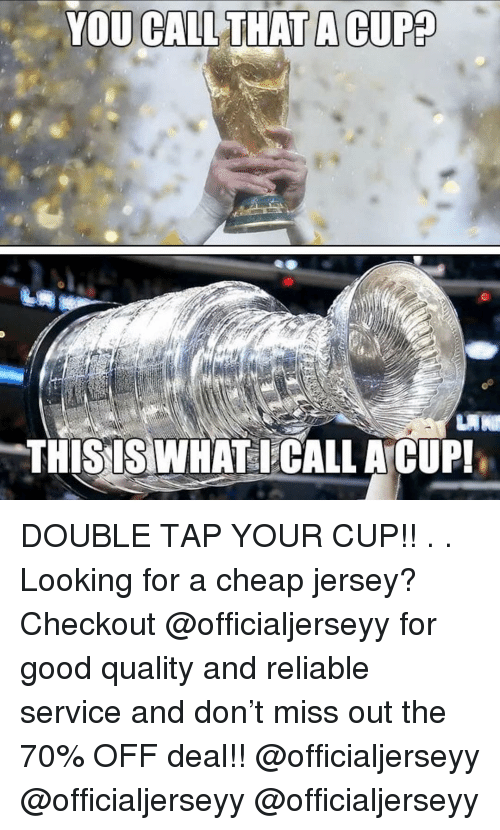 Good Quality: THISISWHAT CALL A  CUP! DOUBLE TAP YOUR CUP!! . . Looking for a cheap jersey? Checkout @officialjerseyy for good quality and reliable service and don't miss out the 70% OFF deal!! @officialjerseyy @officialjerseyy @officialjerseyy