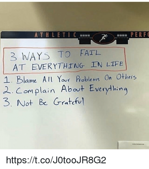Life, Memes, and 🤖: THLETIC  3 WAYS TO FATL  AT EVERYTHING IN LIFE  oble ms Un  . omplain About Everythin  om plain  vervihin  3. Not Be Grratefu https://t.co/J0tooJR8G2