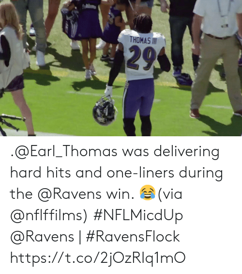 earl: THOMAS II  295 .@Earl_Thomas was delivering hard hits and one-liners during the @Ravens win. 😂(via @nflffilms) #NFLMicdUp  @Ravens | #RavensFlock https://t.co/2jOzRIq1mO