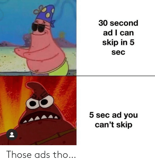 tho: Those ads tho…