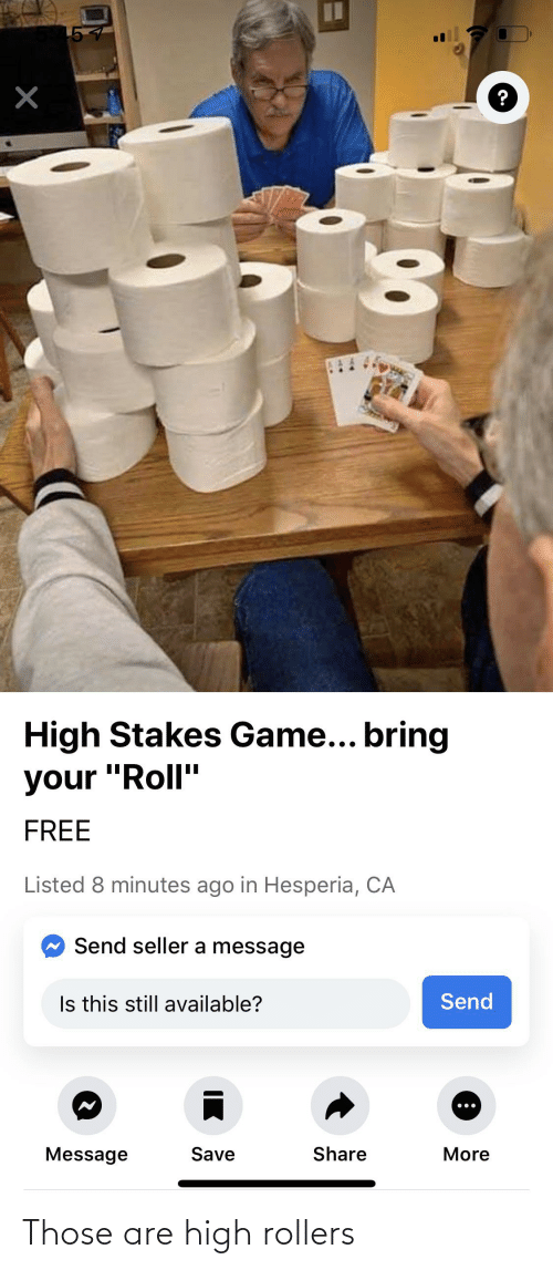 Rollers: Those are high rollers