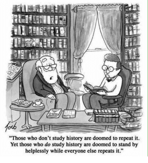Those who dont study history