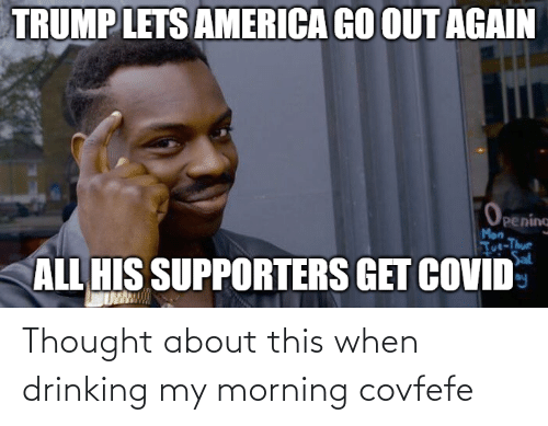 Covfefe: Thought about this when drinking my morning covfefe