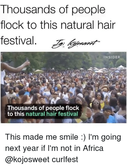 gant: Thousands of people  flock to this natural hair  festival. gant  INSIDER  Thousands of people flock  to this natural hair festival This made me smile :) I'm going next year if I'm not in Africa @kojosweet curlfest