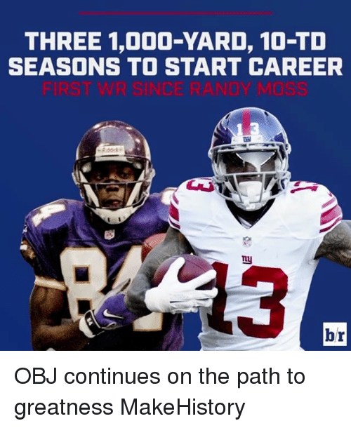 Sports, Yard, and Obj: THREE 1,000-YARD, 10-TO  SEASONS TO START CAREER  1 3  my OBJ continues on the path to greatness MakeHistory