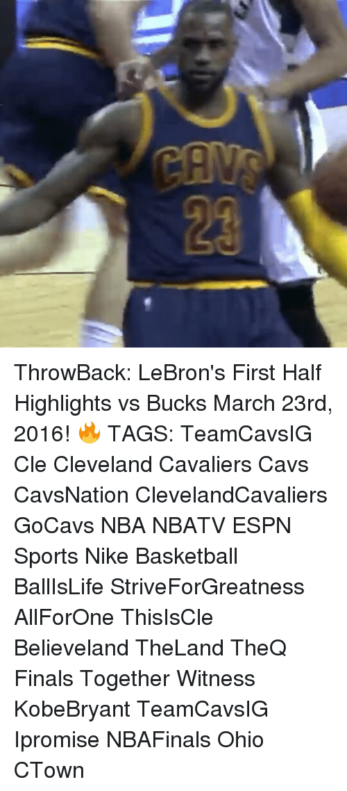 Espn, Memes, and Nike: ThrowBack: LeBron's First Half Highlights vs Bucks March 23rd, 2016! 🔥 TAGS: TeamCavsIG Cle Cleveland Cavaliers Cavs CavsNation ClevelandCavaliers GoCavs NBA NBATV ESPN Sports Nike Basketball BallIsLife StriveForGreatness AllForOne ThisIsCle Believeland TheLand TheQ Finals Together Witness KobeBryant TeamCavsIG Ipromise NBAFinals Ohio CTown