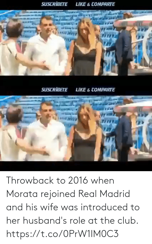 husbands: Throwback to 2016 when Morata rejoined Real Madrid and his wife was introduced to her husband's role at the club.  https://t.co/0PrW1IM0C3