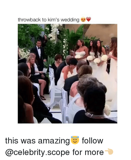 Scoping: throwback to kim's wedding this was amazing😇 follow @celebrity.scope for more👈🏼
