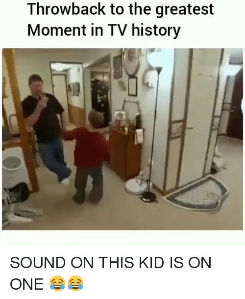 Funny, History, and One: Throwback to the greatest  Moment in TV history SOUND ON THIS KID IS ON ONE 😂😂