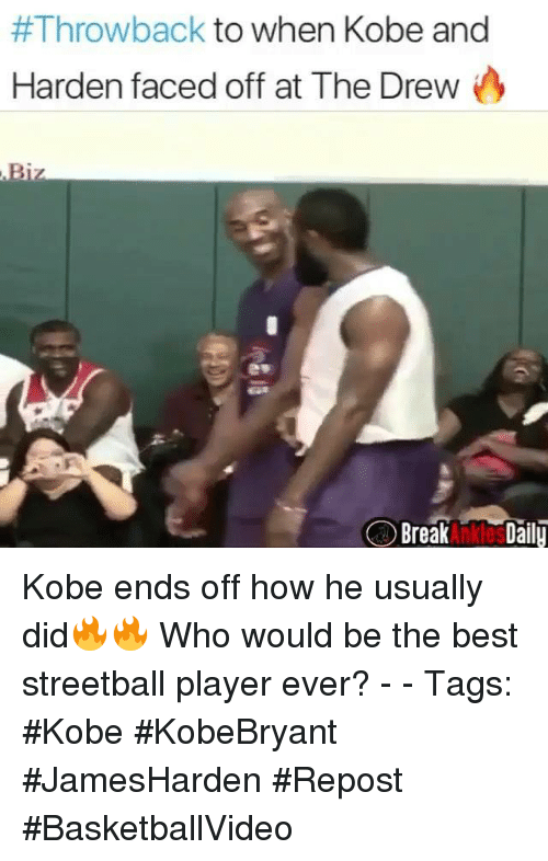 Best, Kobe, and How:  #Throwback to when Kobe and  Harden faced off at The Drew  BreakAnkiles Dail Kobe ends off how he usually did🔥🔥 Who would be the best streetball player ever? - - Tags: #Kobe #KobeBryant #JamesHarden #Repost #BasketballVideo
