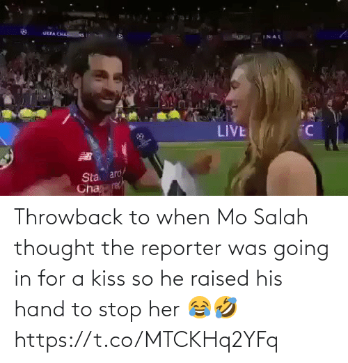 throwback: Throwback to when Mo Salah thought the reporter was going in for a kiss so he raised his hand to stop her 😂🤣  https://t.co/MTCKHq2YFq