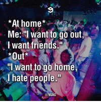 i want to go out