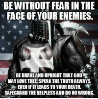 Be Without Fear In The Face Of Your Enemies