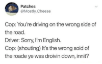 Driving On The Wrong Side Of The Road