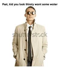 You Look Thirsty