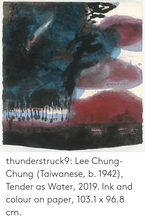 Tumblr, Blog, and Water: thunderstruck9:  Lee Chung-Chung (Taiwanese, b. 1942), Tender as Water, 2019. Ink and colour on paper, 103.1 x 96.8 cm.