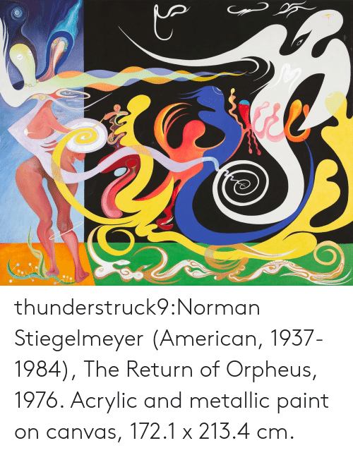 metallic: thunderstruck9:Norman Stiegelmeyer (American, 1937-1984), The Return of Orpheus, 1976. Acrylic and metallic paint on canvas, 172.1 x 213.4 cm.