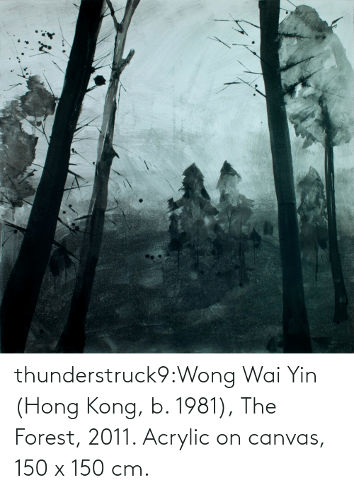 Hong Kong: thunderstruck9:Wong Wai Yin (Hong Kong, b. 1981), The Forest, 2011. Acrylic on canvas, 150 x 150 cm.