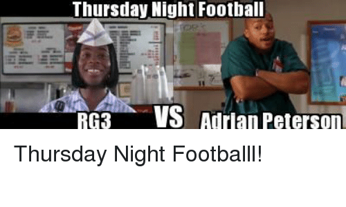 RG3: Thursday Night Football  RG3  VS Adrian Peterson Thursday Night Footballl!