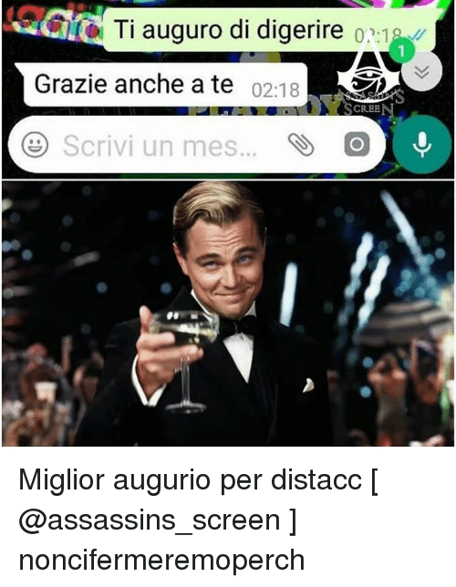 assassins: Ti auguro di digerire  1  Grazie anche a te 02:18  CREE  Scrivi un mes..C Miglior augurio per distacc [ @assassins_screen ] noncifermeremoperch