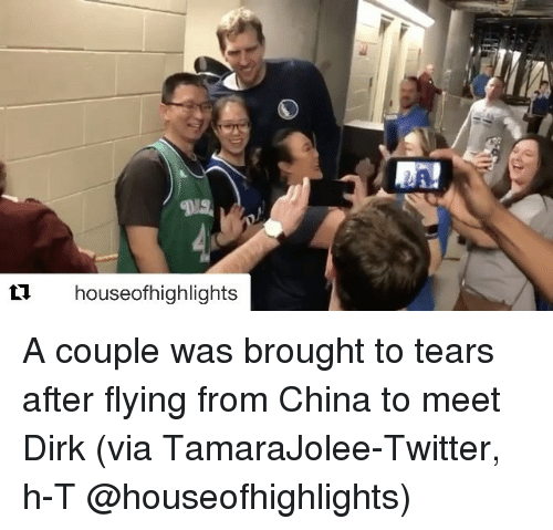 kat: ti houseofhighlights  KAT! A couple was brought to tears after flying from China to meet Dirk (via TamaraJolee-Twitter, h-T @houseofhighlights)